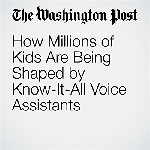 How Millions of Kids Are Being Shaped by Know-It-All Voice Assistants copertina