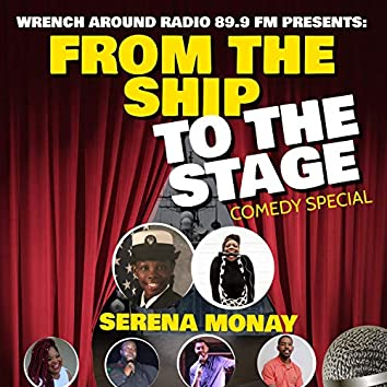 From the Ship, to the Stage