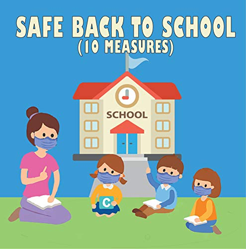Safe back to school (10 measures): A practical coronavirus back to school safety guide for kids (English Edition)