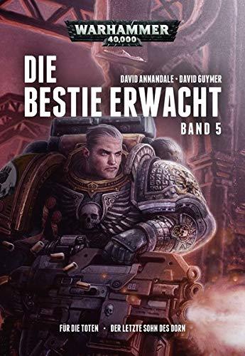 Warhammer 40.000 - Die Bestie erwacht 5: Für die Toten · Der letzte Sohn des Dorn