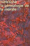 La genealogie de la morale. collection - Idees n° 113