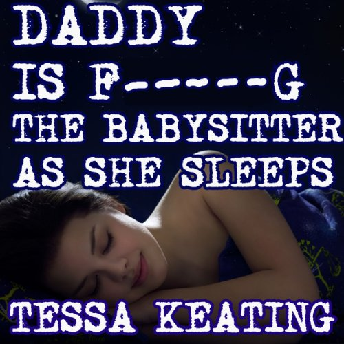 Daddy is F--king the Babysitter as She Sleeps audiobook cover art