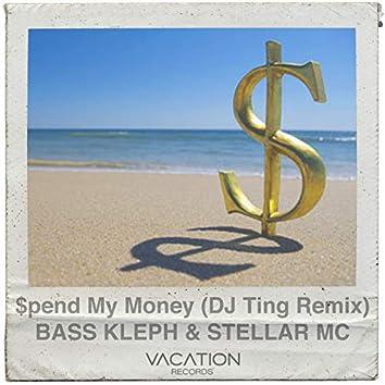 $pend My Money (2018 Mixes)