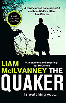 The Quaker: The Scottish crime book of the year by [Liam McIlvanney]