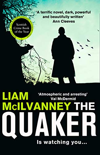 The Quaker: the award-winning gripping Scottish crime book of the year by [Liam McIlvanney]