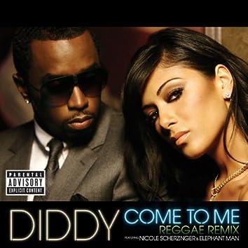 Come To Me (Reggae Remix)