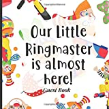 Baby Shower Guest Book to Sign In - Our Little Ringmaster is Almost Here: Unique Theme Babyshower Decorations to Match Your Invitations, Banners, Balloons and More! (Circus Theme)