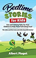 Bedtime Stories for Kids: Fun and Calming Tales for Your Children to Help Them Fall Asleep Fast! The Cobra and the Crows and other beautiful stories!