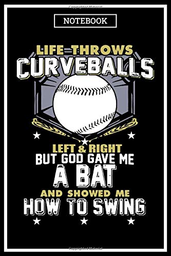 Notebook: Life Throws CurveBalls Blank Lined Journal To Write In For Notes, Ideas, Diary, To-Do Lists, Notepad - Baseball Gifts For Baseball Lovers, ... Kids, Professional, Beginners, & Students
