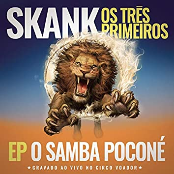 Skank, Os Três Primeiros - EP Samba Poconé (Gravado ao Vivo no Circo Voador)