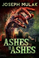 Ashes to Ashes: Large Print Edition