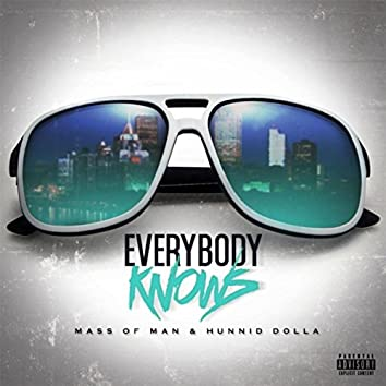 Everybody Knows (feat. Hunnid Dolla)