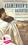 Agamemnon's Daughter: A Novella & Stories