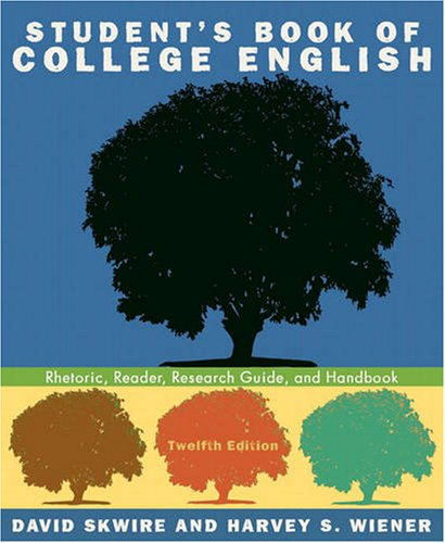 Student's Book of College English: Rhetoric, Reader, Research Guide, and Handbook (12th Edition)