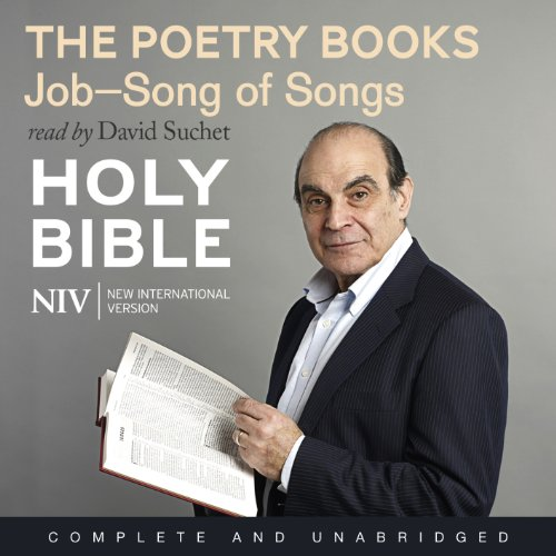 NIV Bible 4: The Poetry Books                   By:                                                                                                                                 New International Version                               Narrated by:                                                                                                                                 David Suchet                      Length: 9 hrs and 57 mins     Not rated yet     Overall 0.0