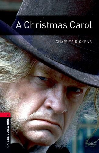 Oxford Bookworms Library: A Christmas Carol: Level 3: 1000-Word Vocabulary
