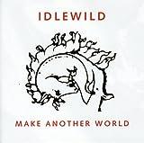 Songtexte von Idlewild - Make Another World