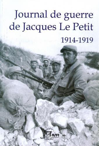 Journal de guerre de Jacques Le Petit, 1914-1919