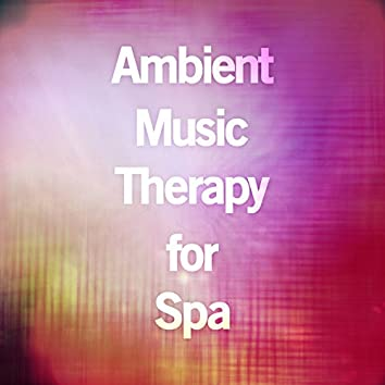 Ambient Music Therapy for Spa