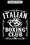 Composition Notebook: Italian Boxing Club Vintage Boxer Gloves Italy Gift Journal/Notebook Blank Lined Ruled 6x9 100 Pages