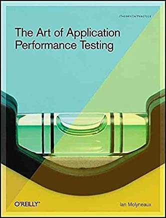 [(The Art of Application Performance Testing : Help for Programmers and Quality Assurance)] [By (author) Ian Molyneaux] published on (February, 2009)