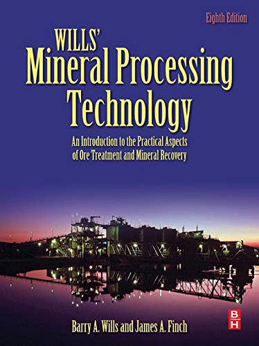 Wills' Mineral Processing Technology: An Introduction to the Practical Aspects of Ore Treatment and Mineral Recovery (English Edition)