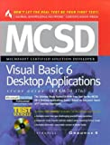 MCSD Visual Basic 6 Desktop Applications Study Guide : Exam 70-176