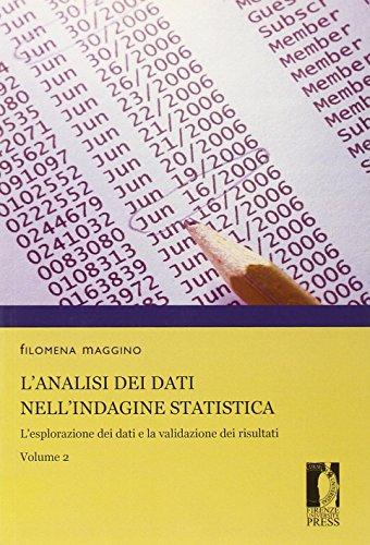 L'analisi dei dati nell'indagine statistica. L'esplorazione dei dati e la validazione dei risultati (Vol. 2)