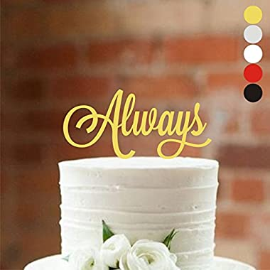 HappyPlywood Always Wedding Cake Topper Birthday Cake Decorating Supplies Anniversary Cake Toppers for Wedding Gold Silver Party Decorations (width 6 , gold)