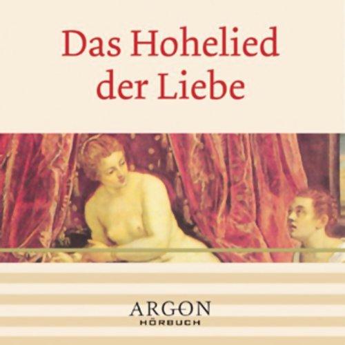 Das Hohelied der Liebe                   Autor:                                                                                                                                 N.N.                               Sprecher:                                                                                                                                 Claudia Urbschat-Mingues                      Spieldauer: 50 Min.     5 Bewertungen     Gesamt 4,6