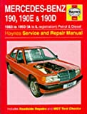 Mercedes-Benz 190, 190E and 190D (83-93) Service and Repair Manual (Haynes Service and Repair Manuals)