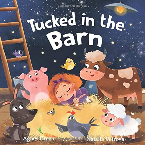 Tucked in the Barn: Farm Animals Bedtime Book. Good Night Rhyming Story for Toddlers, Ages 3 to 5. Preschool, Kindergarten