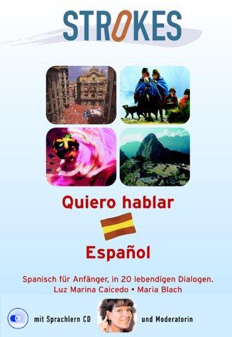 """Strokes Spanisch für Anfänger - \""""Quiero hablar Espanol\"""": Selbstlernkurs für Anfänger ohne Vorkenntnisse mit Buch, inklusive Audio-CD"""
