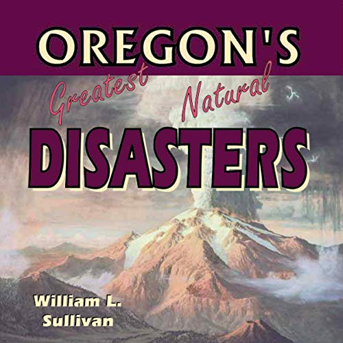 Oregon's Greatest Natural Disasters audiobook cover art