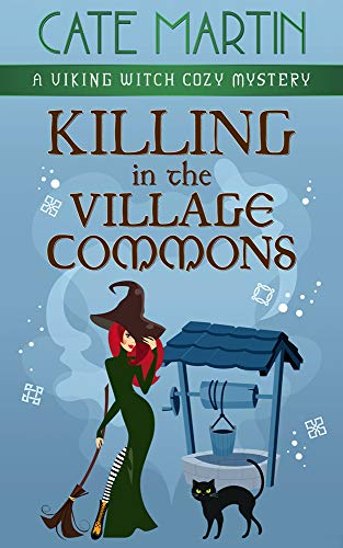 Killing in the Village Commons: A Viking Witch Cozy Mystery (The Viking Witch Cozy Mysteries Book 4) by [Cate Martin]