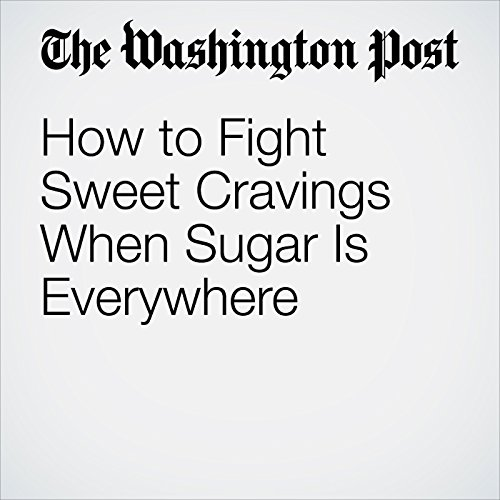 How to Fight Sweet Cravings When Sugar Is Everywhere cover art