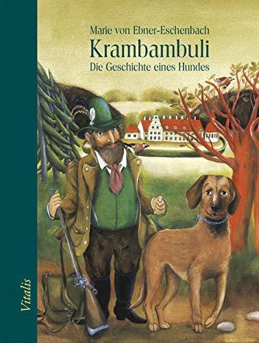 Krambambuli: Die Geschichte eine Hundes: Die Geschichte eines Hundes