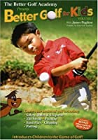 Better Golf Academy: Better Golf for Kids [DVD]