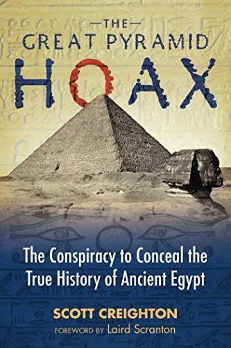 The Great Pyramid Hoax: The Conspiracy to Conceal the True History of Ancient Egypt (English Edition)