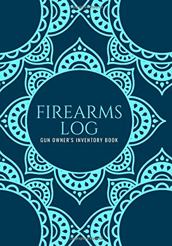 """Firearms Log Gun Owner's Inventory Book: Personal Gun Record, Journal, Acquisition & Disposition Insurance Organizer Logbook, Gift for Collection ... One Place 7""""x10"""" 120 pages (Firearms Logbook)"""