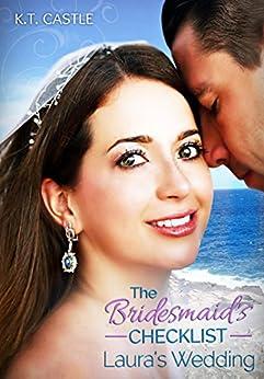 Laura's Wedding: The Bridesmaid's Checklist (BCL Book 1) (English Edition) de [K.T. Castle, Victor Alberto Rivera, Kathrin Hutson, Jhankarlo Photography]