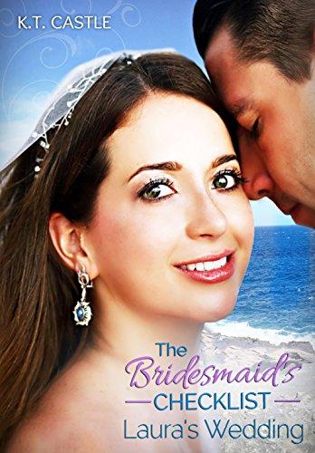 Laura's Wedding: The Bridesmaid's Checklist (BCL Book 1)