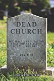 Dead Church: You Have A Reputation That You Are Alive, But You Are Dead