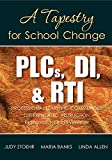 PLCs, DI, & RTI: A Tapestry for School Change (English Edition)