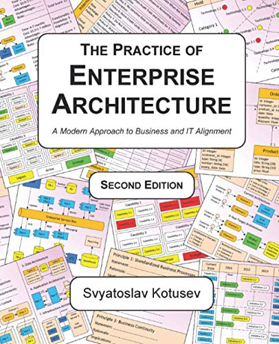 Compare Textbook Prices for The Practice of Enterprise Architecture: A Modern Approach to Business and IT Alignment 2nd ed. Edition ISBN 9780645082524 by Kotusev, Svyatoslav