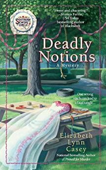 Deadly Notions (Southern Sewing Circle Mystery Book 4) by [Elizabeth Lynn Casey]