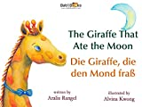 The Giraffe That Ate The Moon: German & English Dual Text (English Edition)