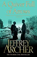 A Quiver Full of Arrows by JEFFREY ARCHER(2013-08-19)