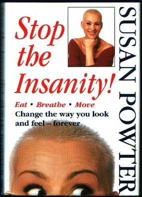 Stop the Insanity! Eat, Breathe, Move, Change the Way You Look and Feel--Forever by Susan Powter(1993-10-13)