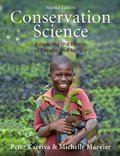 Compare Textbook Prices for Conservation Science: Balancing the Needs of People and Nature, Second Edition 2nd Edition ISBN 9781936221493 by Kareiva, Prof. Peter,Marvier, Prof. Michelle